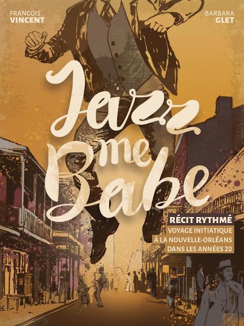 Affiche du spectacle Jazz Me Babe ! de François Vincent